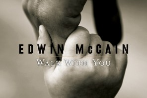 wedding songs,WALK WITH YOU BY EDWIN MCCAIN