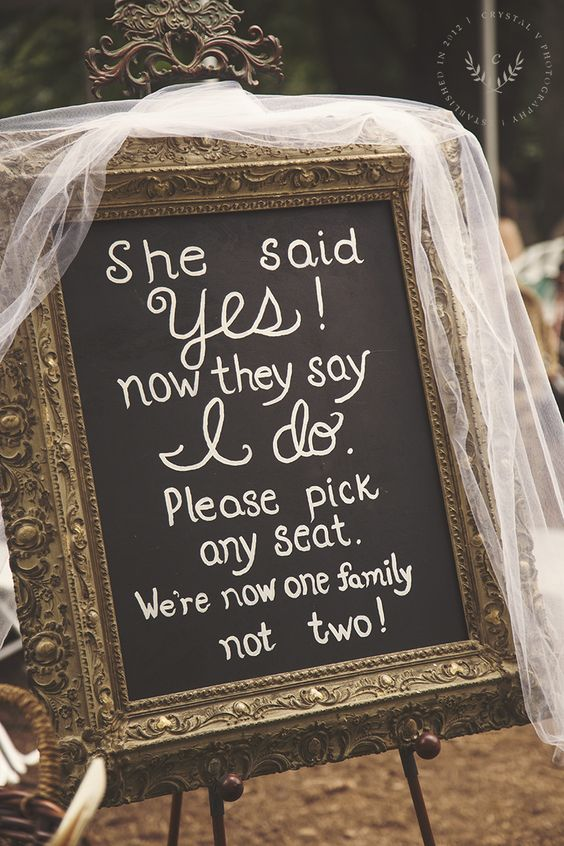 Amazing wedding sign - She said YES! now they say I do. Please pick any seat.