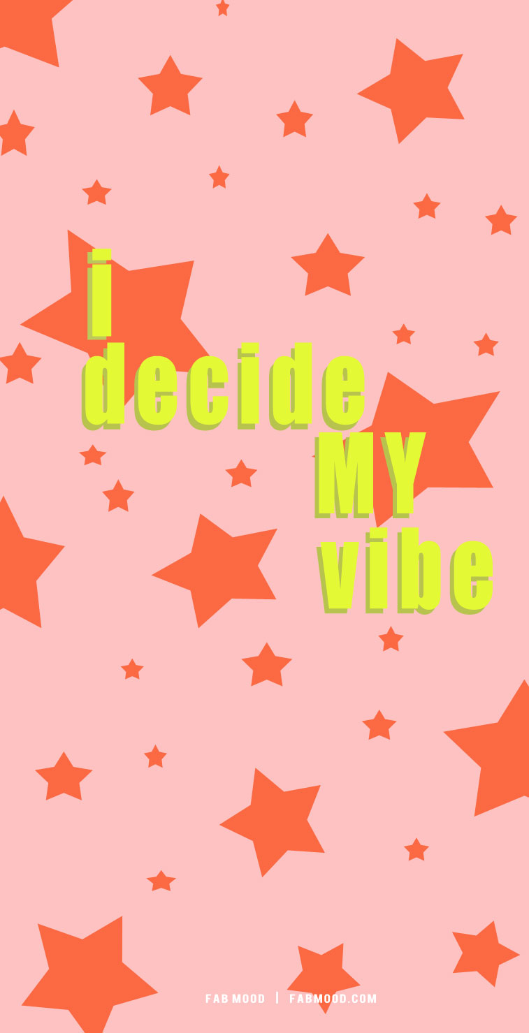 i decide my vibe, cute short quotes, aesthetic quotes, pink short quotes, cool short quotes, short quote aesthetics, short quote inspiration
