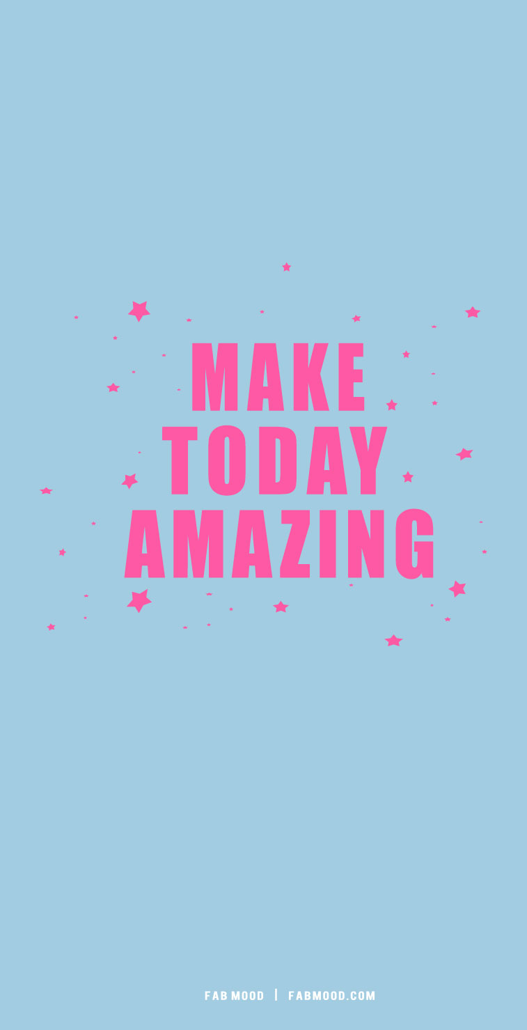 make today amazing, cute short quotes, aesthetic quotes, pink short quotes, cool short quotes, short quote aesthetics, short quote inspiration