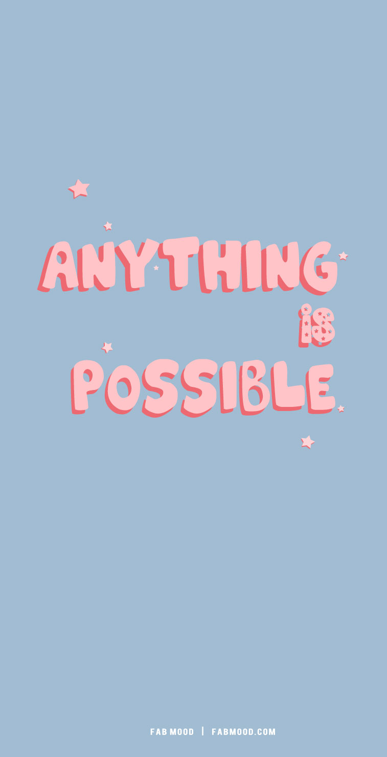 anything is possible, cute short quotes, aesthetic quotes, pink short quotes, cool short quotes, short quote aesthetics, short quote inspiration