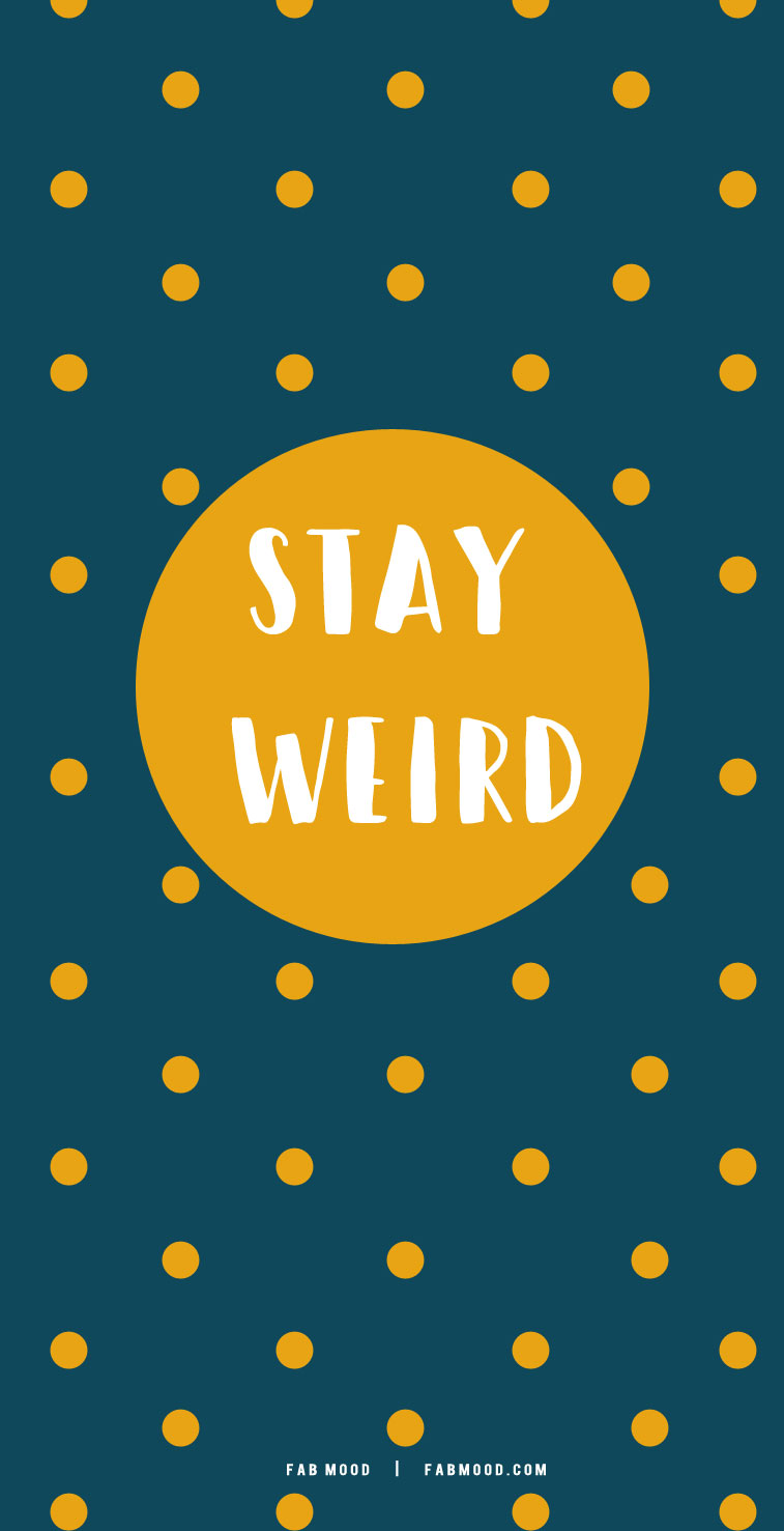 stay weird short quote wallpaper, iphone wallpaper, wallpaper ideas, cute wallpaper, wallpaper for phone