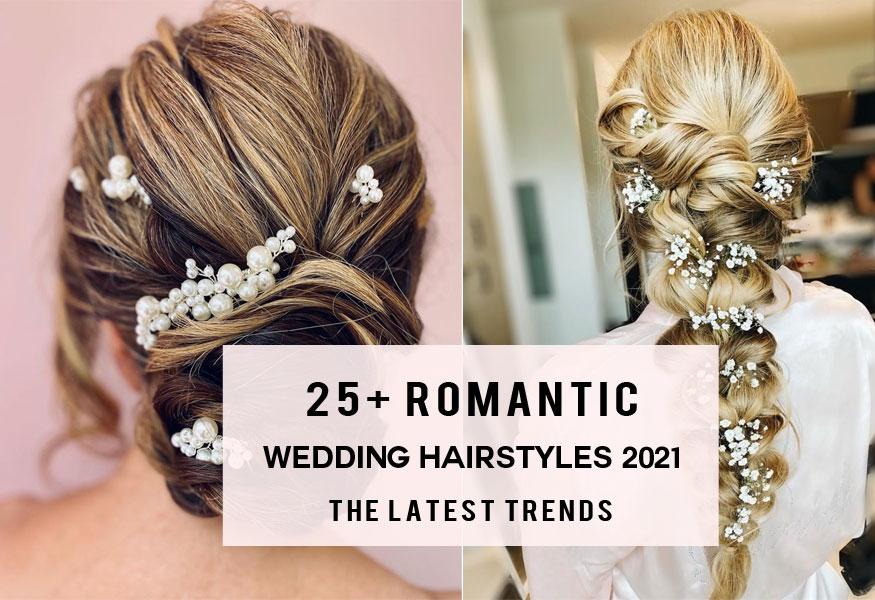 25 Romantic Wedding Hairstyles 2021 – The Latest Trends